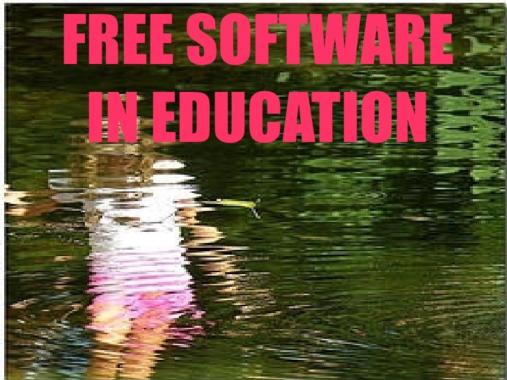 FREE SOFTWARE IN EDUCATION