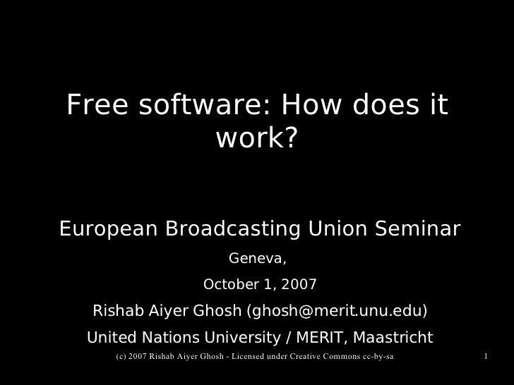 Free software: How does it           work?   European Broadcasting Union Seminar                                  Geneva, ...