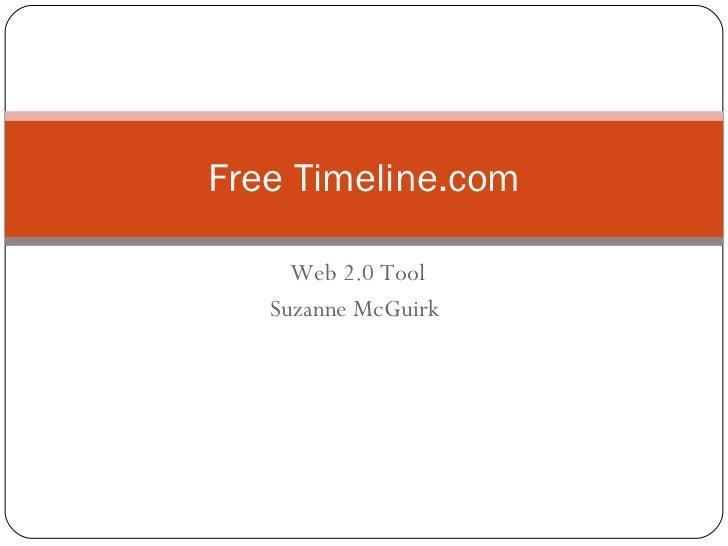Web 2.0 Tool Suzanne McGuirk  Free Timeline.com