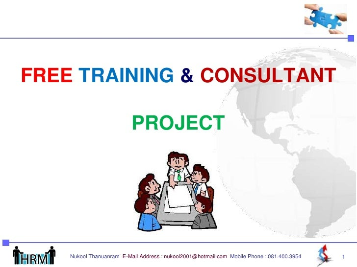 FREE TRAINING & CONSULTANT                          PROJECT    Nukool Thanuanram E-Mail Address : nukool2001@hotmail.com M...