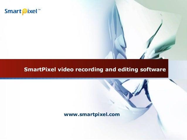 SmartPixel video recording and editing softwarewww.smartpixel.com