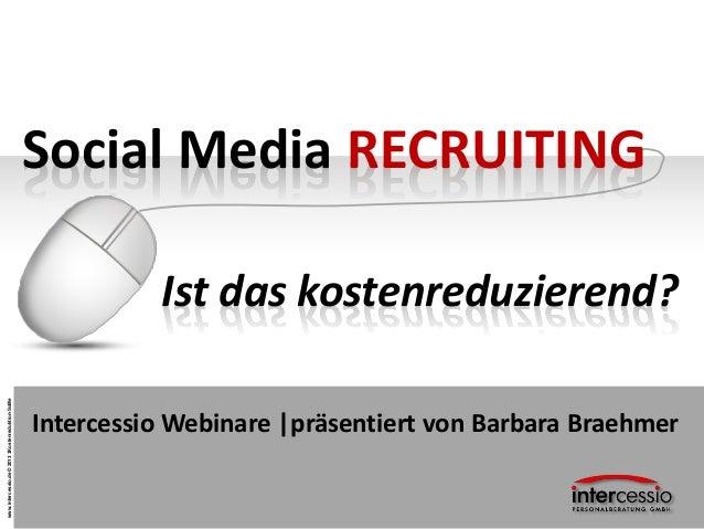 Social Media RECRUITING                                                            Ist das kostenreduzierend?www.intercess...