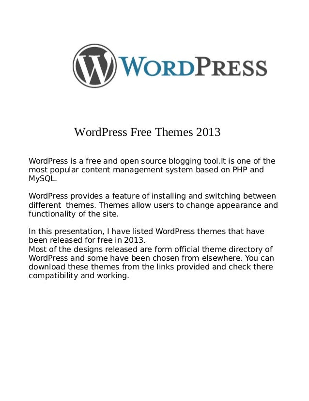 WordPress Free Themes 2013WordPress is a free and open source blogging tool.It is one of themost popular content managemen...