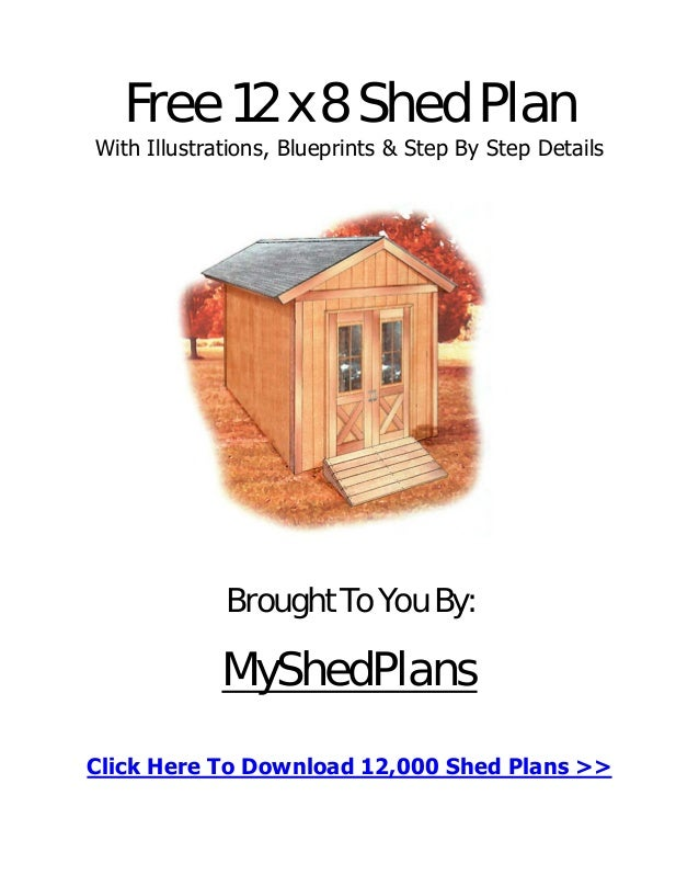 Free 12 x 8 Shed Plan With Illustrations, Blueprints & Step By Step Details Brought To You By: MyShedPlans Click Here To D...