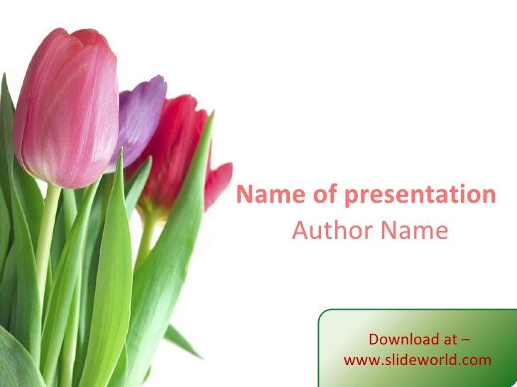 Name of presentation Author Name Download at –www.slideworld.com