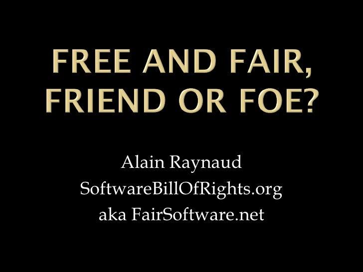 Alain Raynaud SoftwareBillOfRights.org aka FairSoftware.net