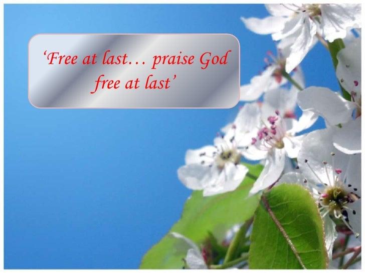 'Free at last… praise God         free at last'
