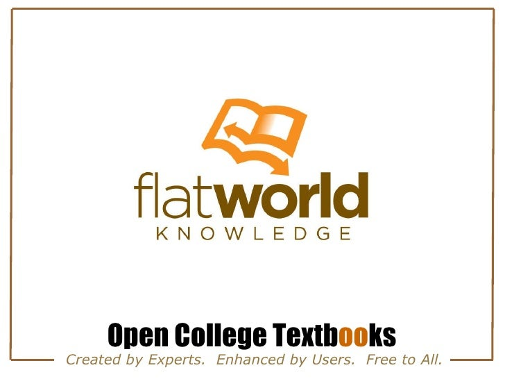 Open College Textb oo ks Created by Experts.  Enhanced by Users.  Free to All.