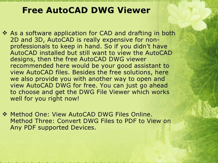 Free AutoCAD DWG Viewer As a software application for CAD and drafting in both  2D and 3D, AutoCAD is really expensive fo...