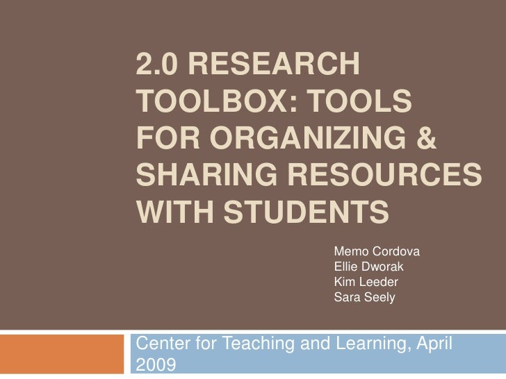 2.0 RESEARCH TOOLBOX: TOOLS FOR ORGANIZING & SHARING RESOURCES WITH STUDENTS                         Memo Cordova         ...