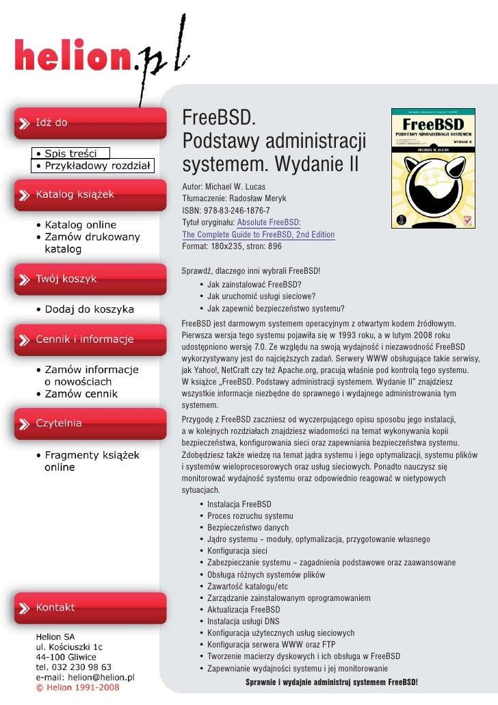 FreeBSD. Podstawy administracji systemem. Wydanie II Autor: Michael W. Lucas T³umaczenie: Rados³aw Meryk ISBN: 978-83-246-...
