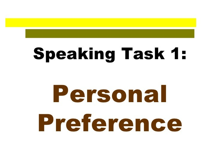 Speaking Task 1: Personal Preference