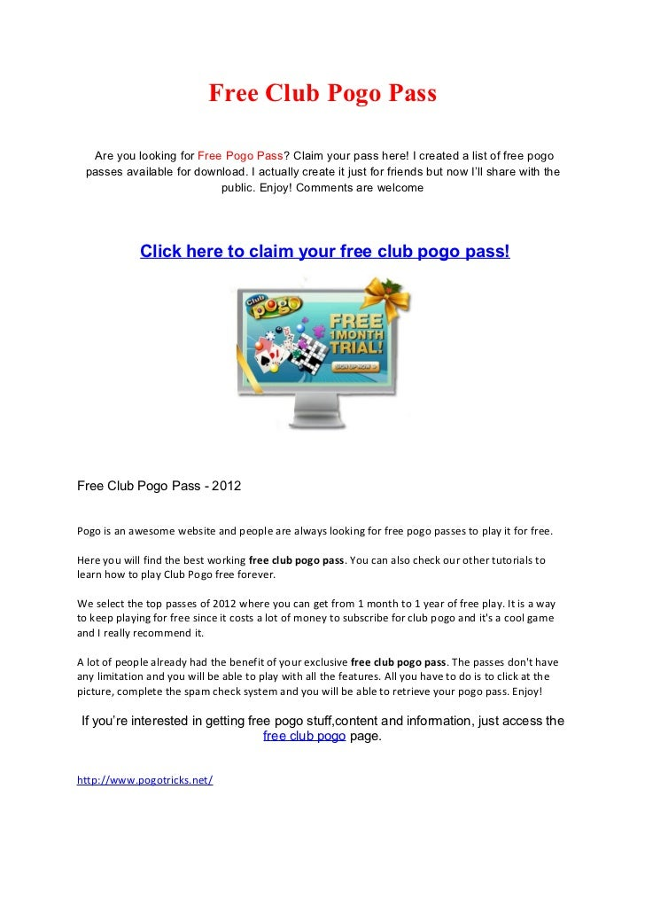 Free Club Pogo Pass  Are you looking for Free Pogo Pass? Claim your pass here! I created a list of free pogo passes availa...