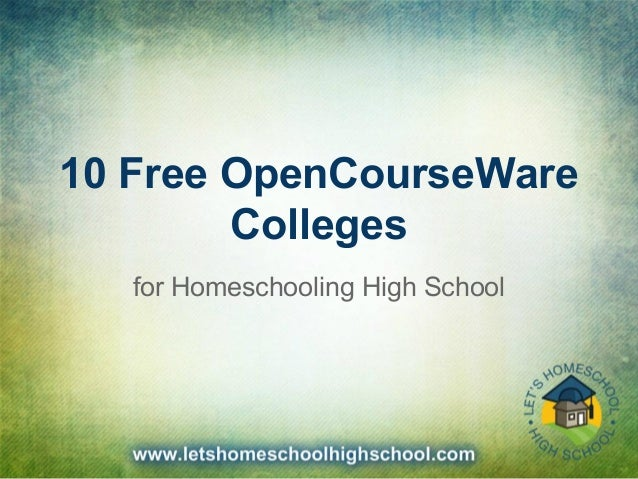 10 Free OpenCourseWare Colleges for Homeschooling High School