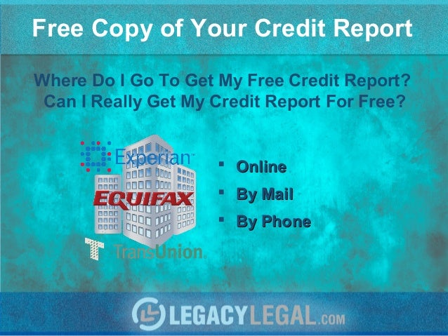 Free Copy of Your Credit Report Where Do I Go To Get My Free Credit Report? Can I Really Get My Credit Report For Free?  ...
