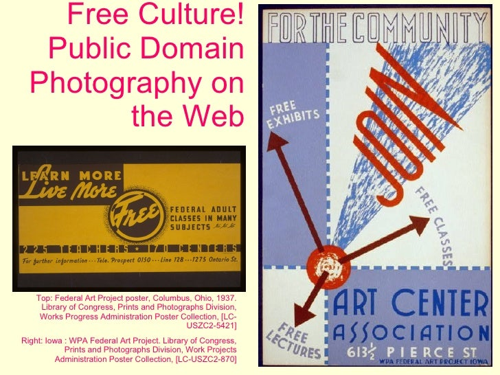 Free Culture! Public Domain Photography on the Web Top: Federal Art Project poster, Columbus, Ohio, 1937. Library of Congr...