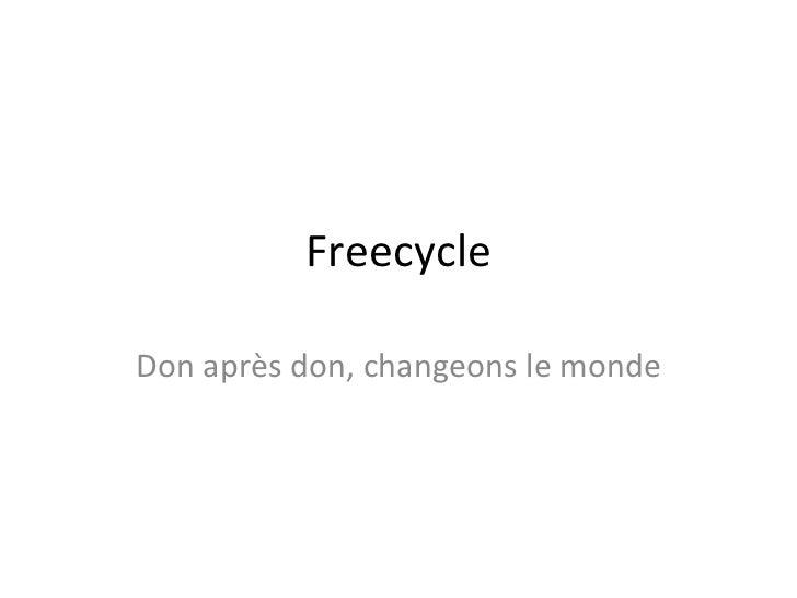 Freecycle Don après don, changeons le monde