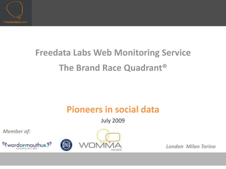 Freedata Labs Web Monitoring Service<br />The Brand Race Quadrant®<br />Pioneers in social data<br />July 2009<br />Member...