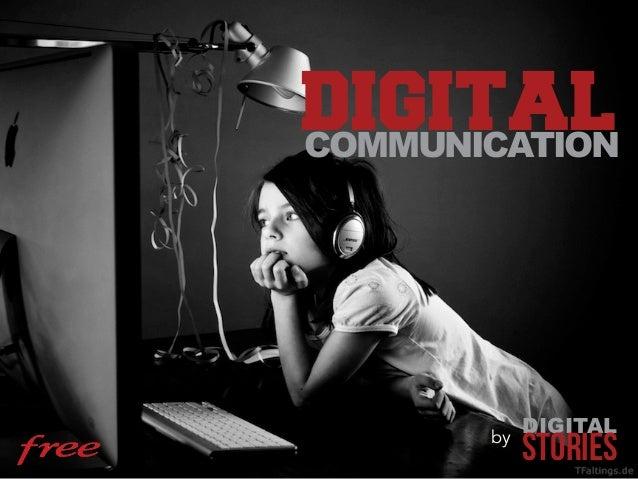 DIGITALCOMMUNICATION            DIGITAL       by            STORIES