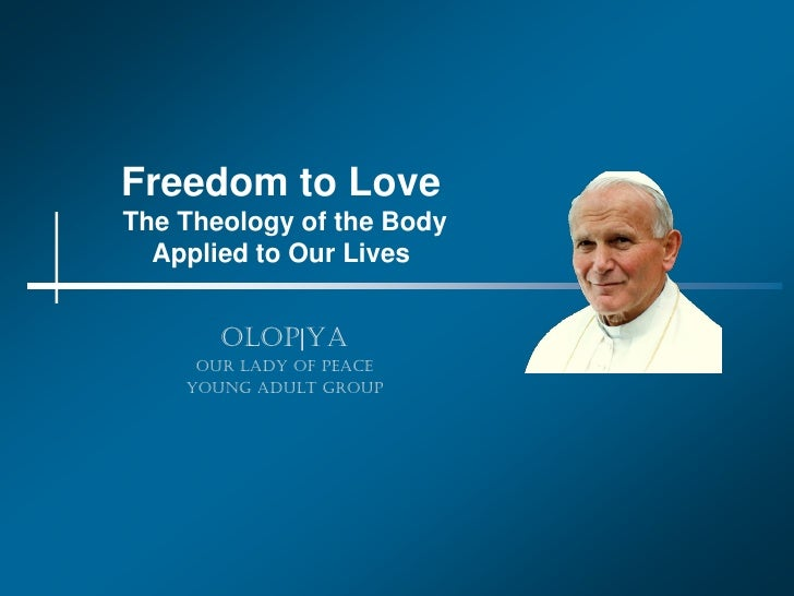 Freedom to Love The Theology of the Body   Applied to Our Lives          OLOP|YA      Our Lady of Peace     Young Adult Gr...