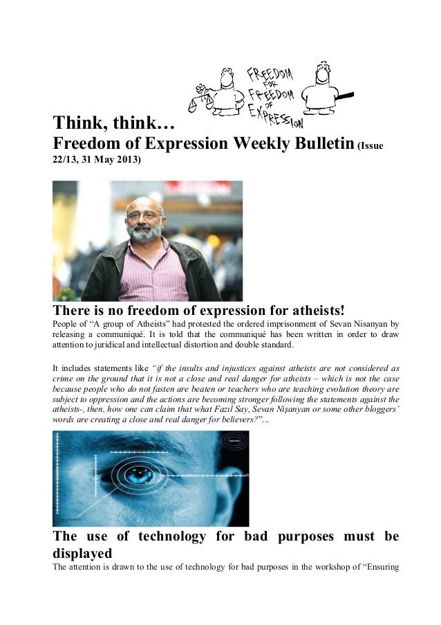 Think, think… Freedom of Expression Weekly Bulletin(Issue 22/13, 31 May 2013) There is no freedom of expression for atheis...