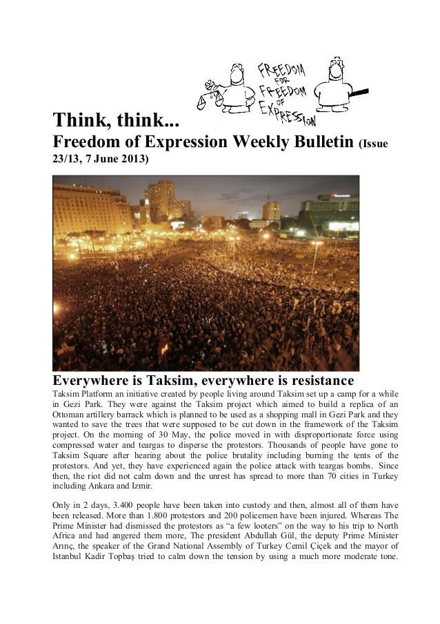 Think, think... Freedom of Expression Weekly Bulletin (Issue 23/13, 7 June 2013) Everywhere is Taksim, everywhere is resis...