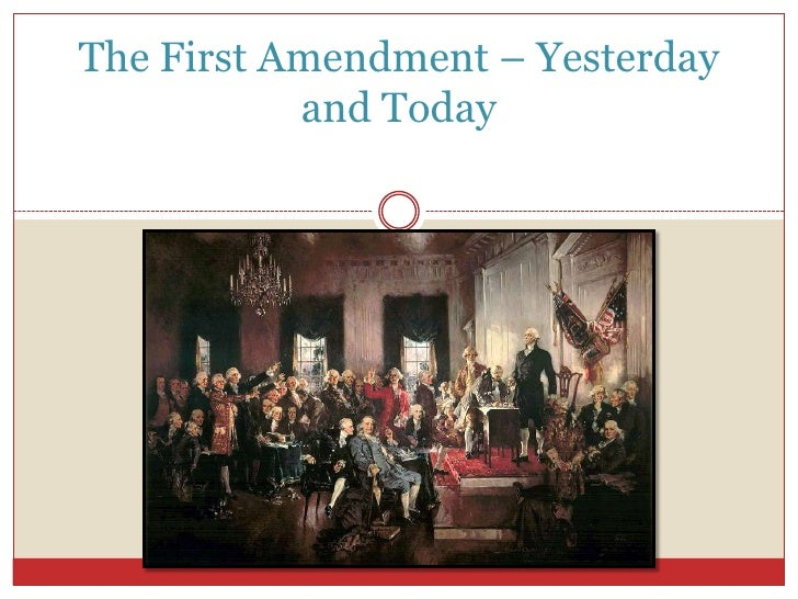 The First Amendment – Yesterday and Today<br />