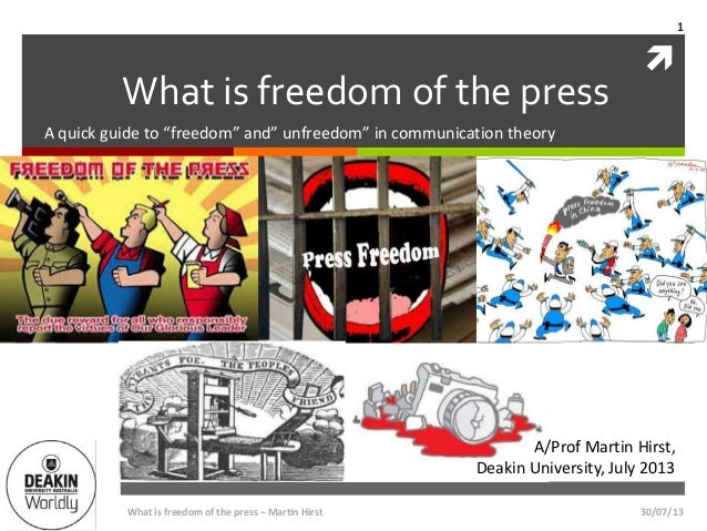 " What is freedom of the press A quick guide to ""freedom"" and"" unfreedom"" in communication theory A/Prof Martin Hirst, Dea..."
