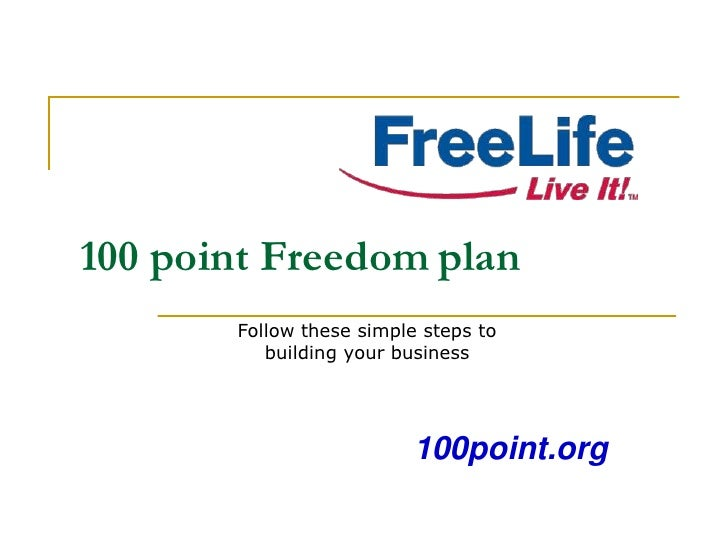 100 point Freedom plan        Follow these simple steps to           building your business                               ...