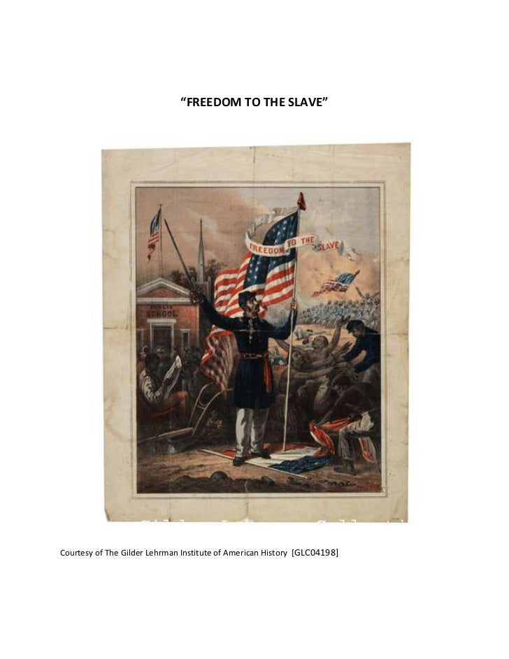 """FREEDOM TO THE SLAVE""<br />Courtesy of The Gilder Lehrman Institute of American History  [GLC04198]<br />Here is the full..."