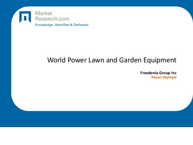 World Power Lawn and Garden Equipment Freedonia Group Inc Report Highlight