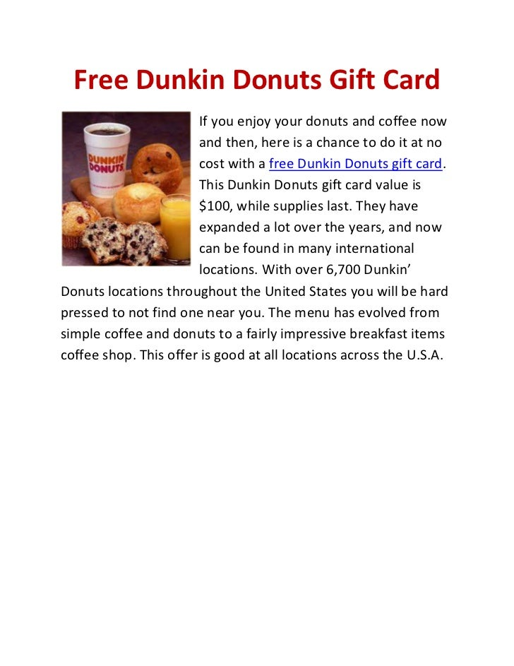 Free Dunkin Donuts Gift Card                       If you enjoy your donuts and coffee now                       and then,...