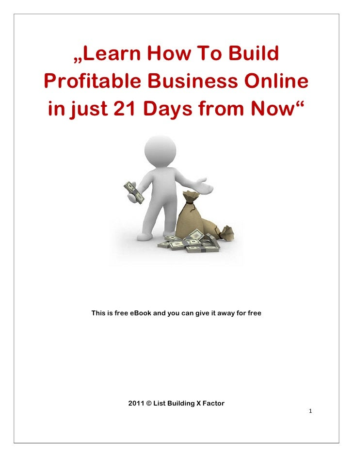 """""""Learn How To Build    Profitable Business Online    in just 21 Days from Now""""        This is free eBook and you can give ..."""