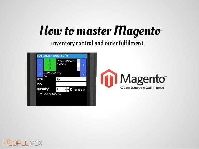 How to master Magento  inventory control and order fulfilment