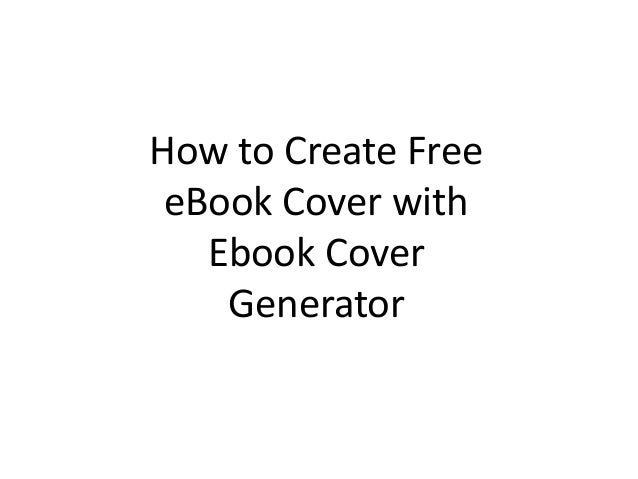 How To Make An Ebook Cover : Free ebook cover generator create your