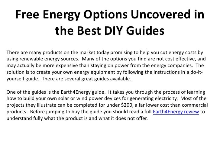 Free Energy Options Uncovered in          the Best DIY GuidesThere are many products on the market today promising to help...