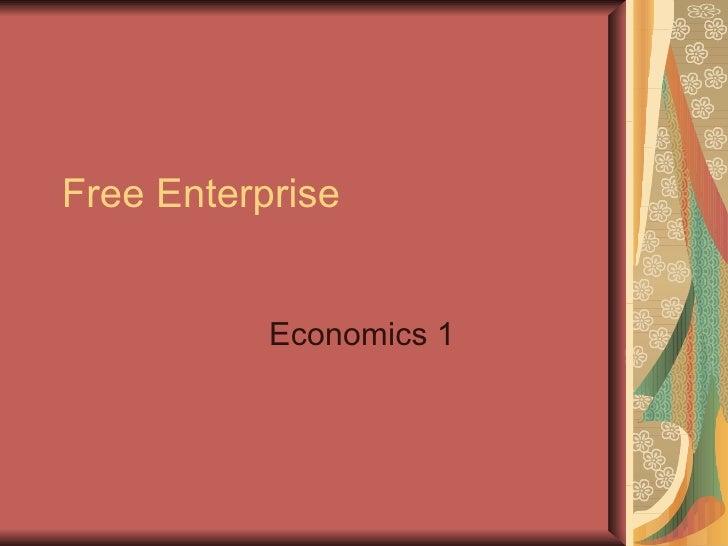 Free Enterprise Economics 1