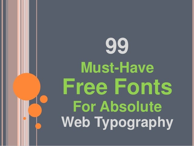 99 Must-Have  Free Fonts For Absolute Web Typography