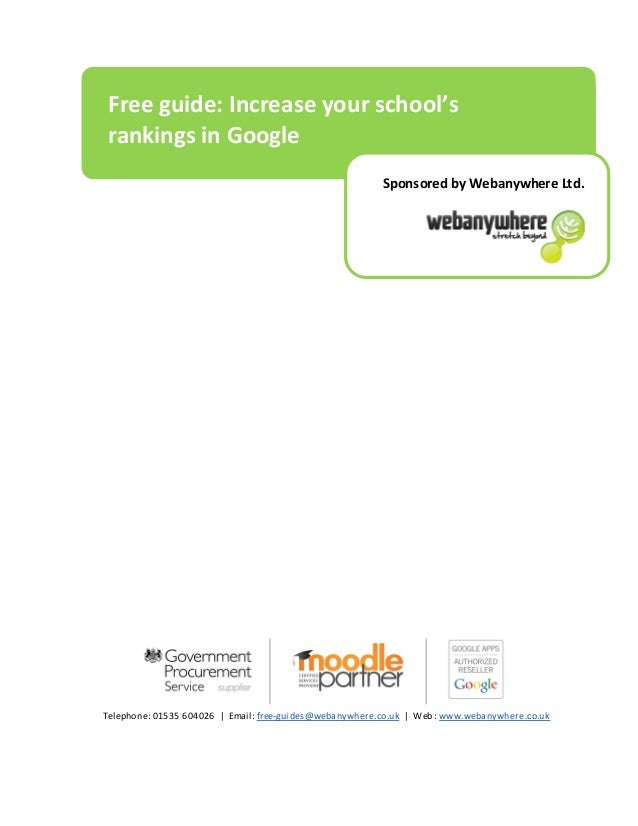 Telephone: 01535 604026 | Email: free-guides@webanywhere.co.uk | Web: www.webanywhere.co.uk Free guide: Increase your scho...