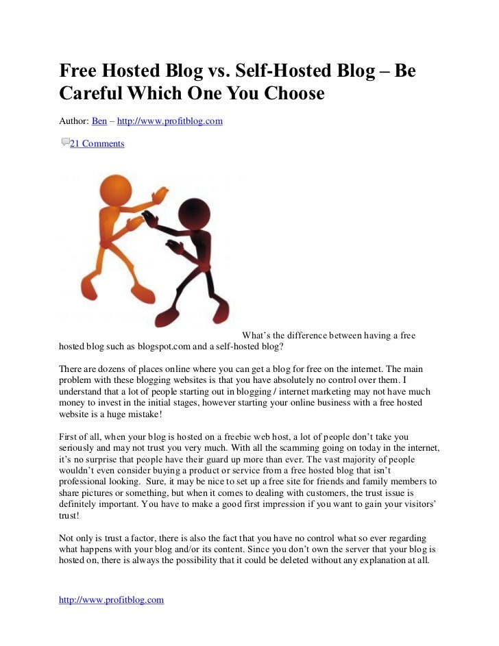 Free Hosted Blog vs. Self-Hosted Blog – BeCareful Which One You ChooseAuthor: Ben – http://www.profitblog.com  21 Comments...