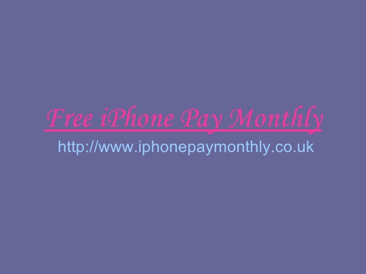 Free iPhone Pay Monthly Deal