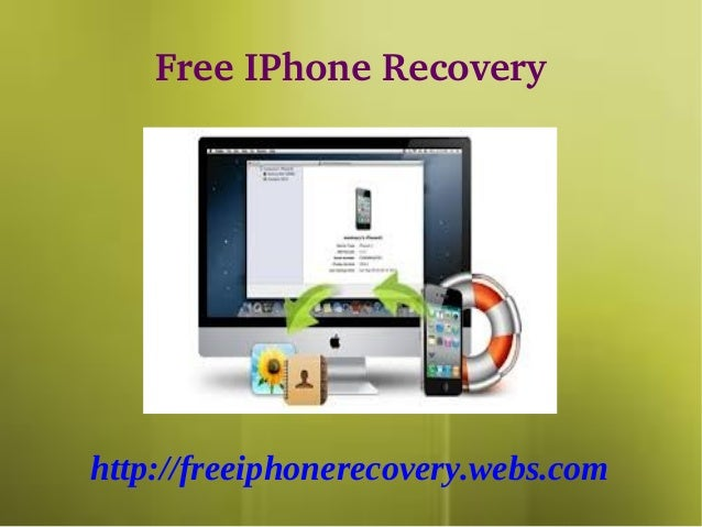 Free IPhone Recoveryhttp://freeiphonerecovery.webs.com