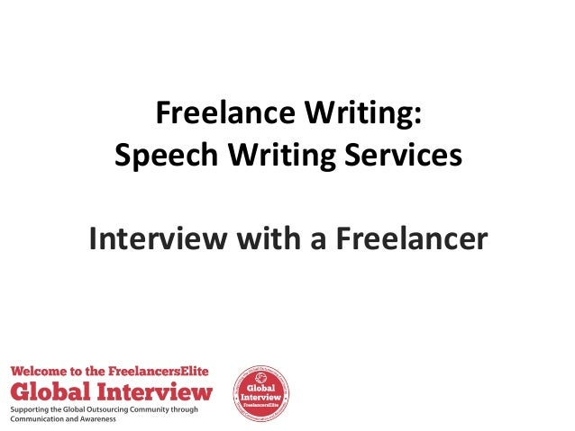 Freelance Writing: Speech Writing Services Interview with a Freelancer