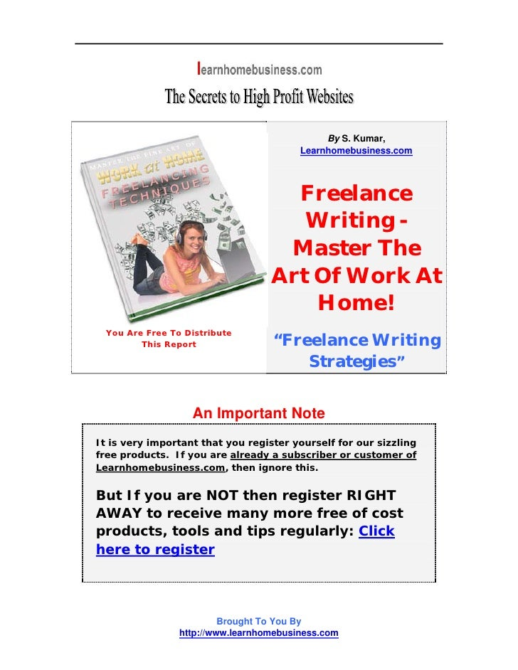 Freelance Writing - Master The Art Of Work At Home!
