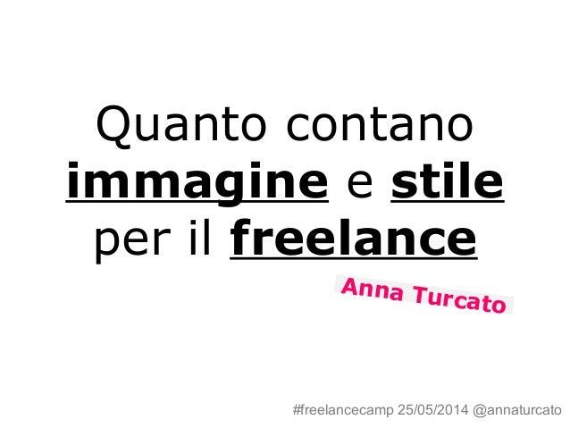 Quanto contano immagine e stile per un freelance - Anna Turcato al Freelancecamp