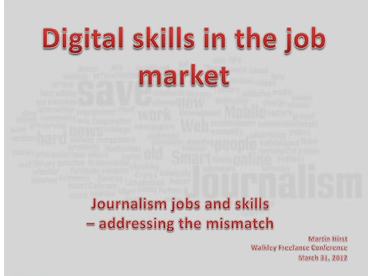 Where are the jobs                    going to be?In terms of jobs, journalistic occupationsare outperforming the overall ...