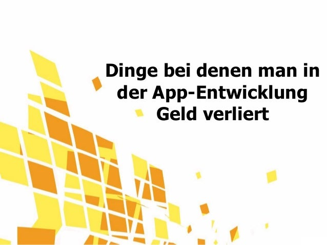 Dinge bei denen man in der App-Entwicklung Geld verliert