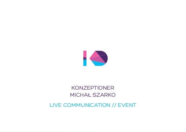 KONZEPTIONER  MICHAL SZARKO  LIVE COMMUNICATION // EVENT  1