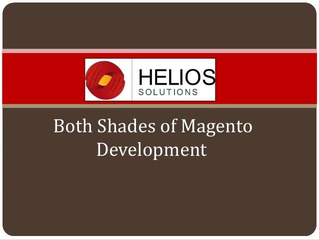 Both Shades of Magento Development