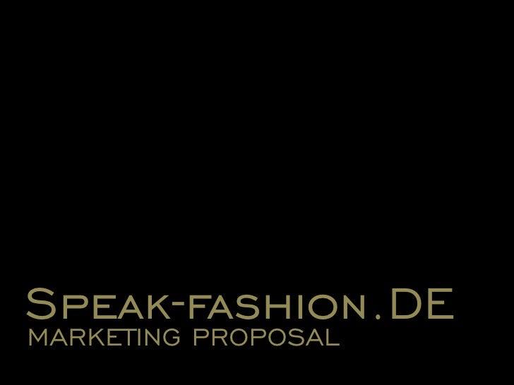 Speak-fashion.DE<br />MARKETING PROPOSAL <br />